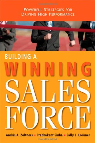 Building a Winning Sales Force Powerful Strategies for Driving High Performance  2009 edition cover