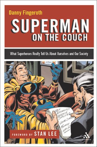 Superman on the Couch What Superheroes Really Tell Us about Ourselves and Our Society  2004 edition cover