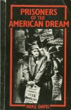 Prisoners of the American Dream Politics and Economy in the History of the U. S. Working Class  1999 edition cover