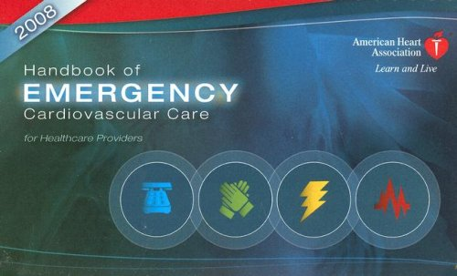 Handbook of Emergency Cardiovascular Care : For Healthcare Providers  2008 9780874935400 Front Cover