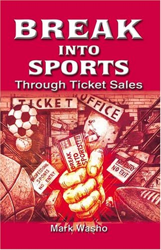 Break into Sports Through Ticket Sales N/A edition cover