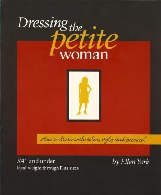 """Dressing the Petite Woman: 5'4 And Under--ideal Weight Through Plus Sizes""""  2006 edition cover"""