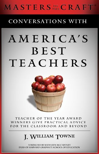Conversations with America's Best Teachers Teacher of the Year Award Winners Give Practical Advice for the Classroom and Beyond N/A 9780982324400 Front Cover