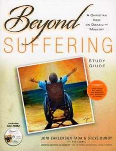 Beyond Suffering Study Guide A Christian View on Disability Ministry  2011 edition cover