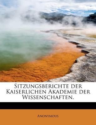 Sitzungsberichte der Kaiserlichen Akademie der Wissenschaften  N/A 9781116175400 Front Cover
