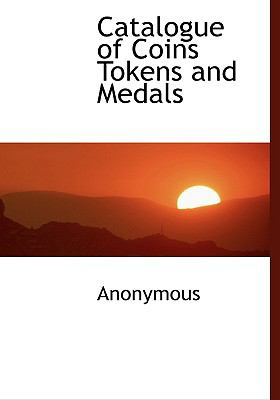 Catalogue of Coins Tokens and Medals N/A edition cover