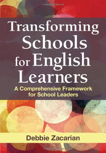 Transforming Schools for English Learners A Comprehensive Framework for School Leaders  2011 edition cover