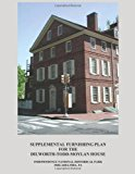 Supplemental Furnishing Plan for the Dilworth-Todd-Moylan House  N/A 9781483909400 Front Cover