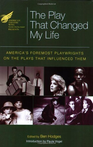 Play That Changed My Life America's Foremost Playwrights on the Plays That Influenced Them  2009 edition cover