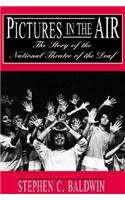 Pictures in the Air The Story of the National Theatre of the Deal N/A 9781563681400 Front Cover