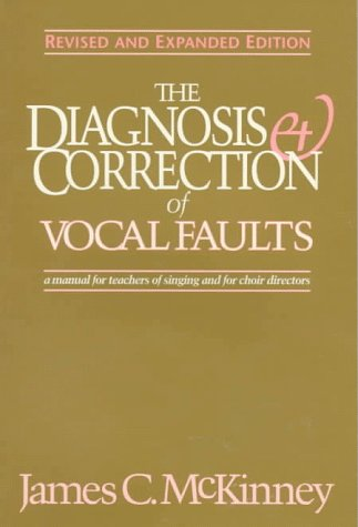 Diagnosis and Correction of Vocal Faults A Manual for Teachers of Singing and for Choir Directors 2nd 1994 (Teachers Edition, Instructors Manual, etc.) edition cover