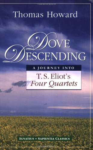 Dove Descending : A Journey into T. S. Eliot's Four Quartets 1st 2006 edition cover