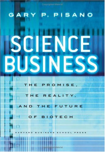 Science Business The Promise, the Reality, and the Future of Biotech  2007 edition cover
