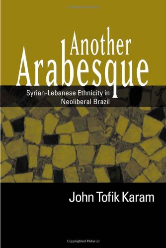 Another Arabesque Syrian-Lebanese Ethnicity in Neoliberal Brazil  2006 edition cover