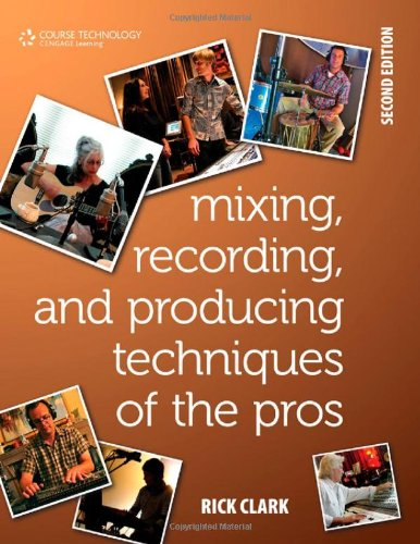 Mixing, Recording, and Producing Techniques of the Pros  2nd 2011 edition cover