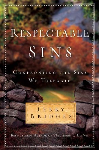 Respectable Sins Confronting the Sins We Tolerate  2007 edition cover