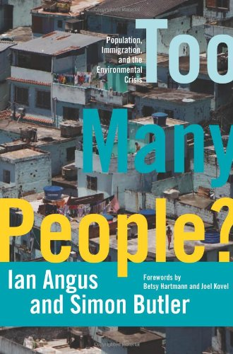 Too Many People? Population, Immigration, and the Environmental Crisis  2011 edition cover
