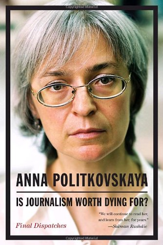 Is Journalism Worth Dying For? Final Dispatches  2011 9781935554400 Front Cover