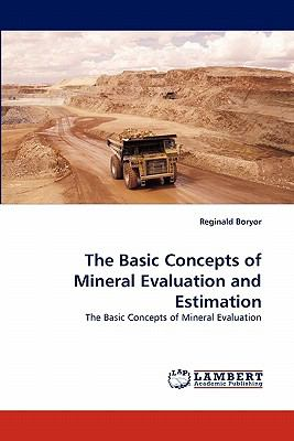 Basic Concepts of Mineral Evaluation and Estimation N/A 9783843354400 Front Cover