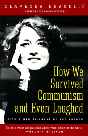 How We Survived Communism and Even Laughed  N/A edition cover