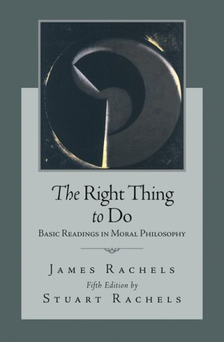 Right Thing to Do Basic Readings in Moral Philosophy 5th 2010 edition cover