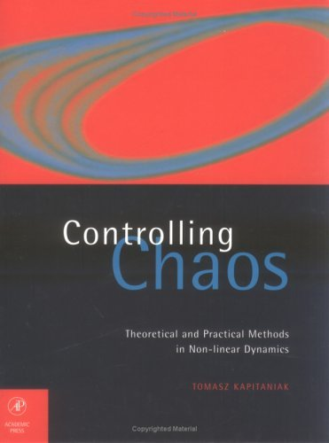 Controlling Chaos Theoretical and Practical Methods in Non-Linear Dynamics  1996 9780123968401 Front Cover