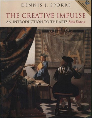 Creative Impulse An Introduction to the Arts 6th 2003 edition cover