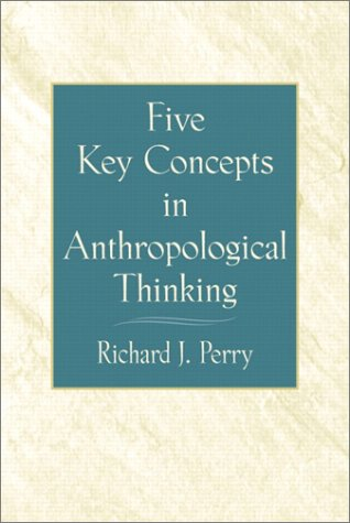 Five Key Concepts in Anthropological Thinking   2003 edition cover