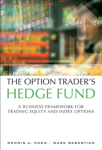 Option Trader's Hedge Fund A Business Framework for Trading Equity and Index Options  2012 (Revised) 9780132823401 Front Cover