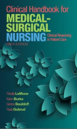 Clinical Handbook for Medical-Surgical Nursing Clinical Reasoning in Patient Care 6th 2016 9780134225401 Front Cover