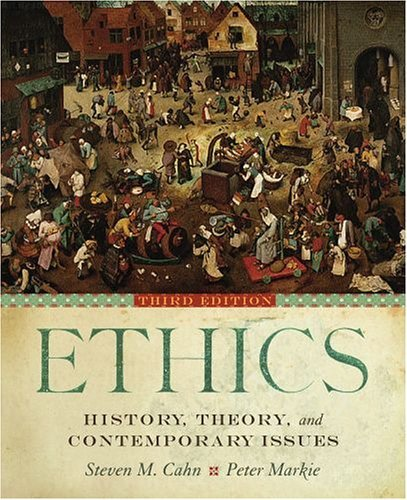 Ethics History, Theory, and Contemporary Issues 3rd 2006 (Revised) edition cover