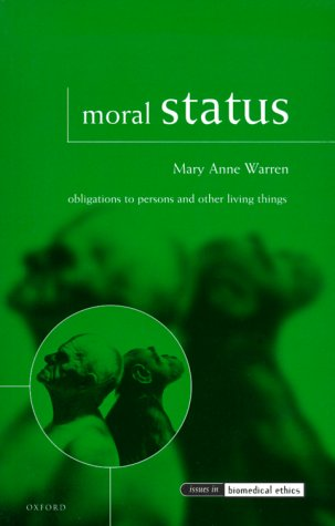 Moral Status Obligations to Persons and Other Living Things  1999 edition cover