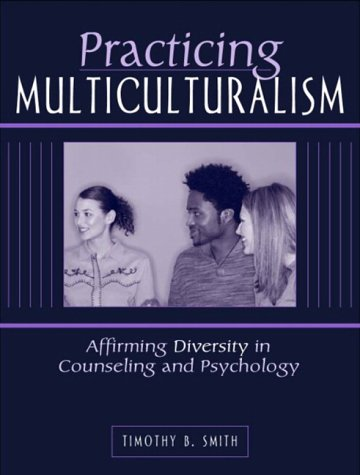 Practicing Multiculturalism Affirming Diversity in Counseling and Psychology  2004 edition cover