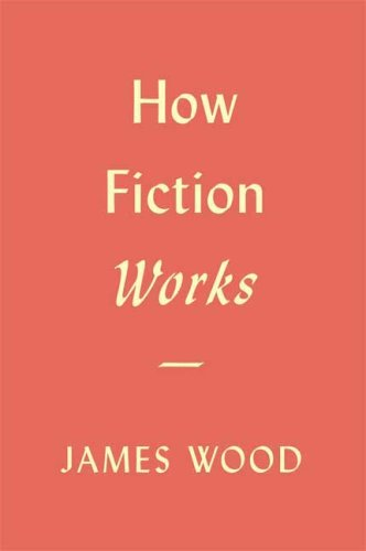 How Fiction Works   2008 9780374173401 Front Cover