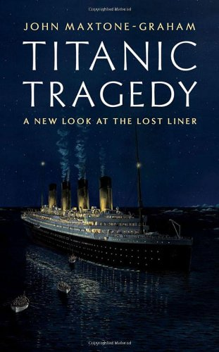 Titanic Tragedy A New Look at the Lost Liner  2012 9780393082401 Front Cover