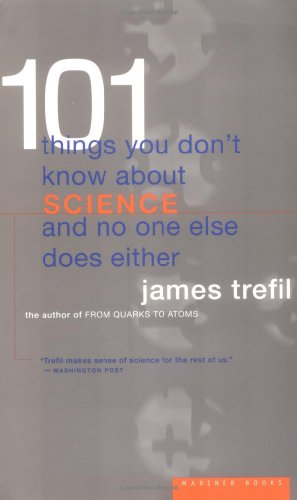 101 Things You Don't Know about Science and No One Else Does Either   1997 9780395877401 Front Cover