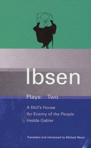 Ibsen Plays - Two A Doll's House, an Enemy of the People, Hedda Gabler  1993 edition cover