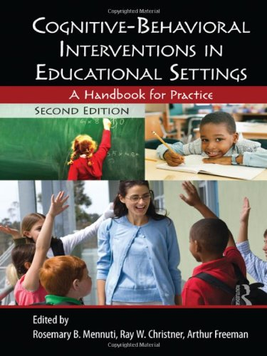 Cognitive-Behavioral Interventions in Educational Settings A Handbook for Practice 2nd 2012 (Revised) edition cover