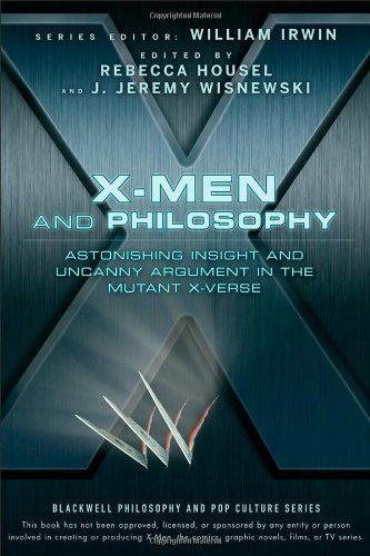 X-Men and Philosophy Astonishing Insight and Uncanny Argument in the Mutant X-Verse  2009 edition cover