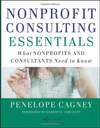 Nonprofit Consulting Essentials What Nonprofits and Consultants Need to Know  2010 9780470442401 Front Cover
