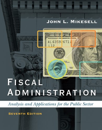 Fiscal Administration Analysis and Applications for the Public Sector 7th 2007 (Revised) edition cover