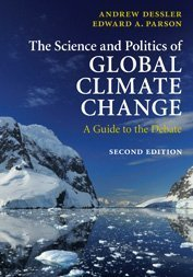 Science and Politics of Global Climate Change A Guide to the Debate 2nd 2010 (Revised) edition cover