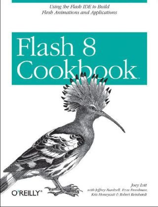 Flash 8 Cookbook Using the Flash IDE to Build Flash Animations and Applications  2006 9780596102401 Front Cover