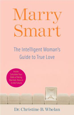 Marry Smart The Intelligent Woman's Guide to True Love  2008 9780743290401 Front Cover