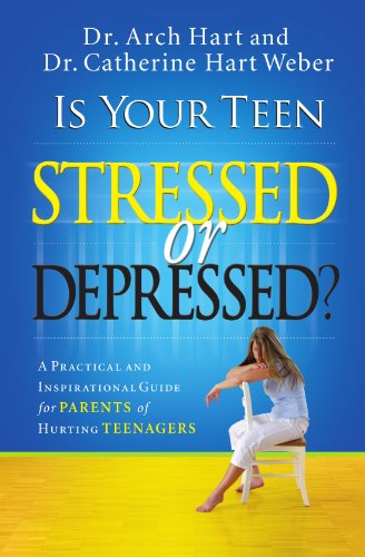 Is Your Teen Stressed or Depressed? A Practical and Inspirational Guide for Parents of Hurting Teenagers 2nd 2008 9780785289401 Front Cover