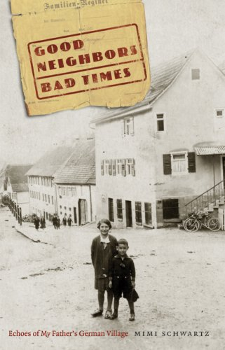 Good Neighbors, Bad Times Echoes of My Father's German Village  2009 edition cover
