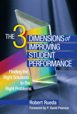 3 Dimensions of Improving Student Performance Finding the Right Solutions to the Right Problems  2011 edition cover