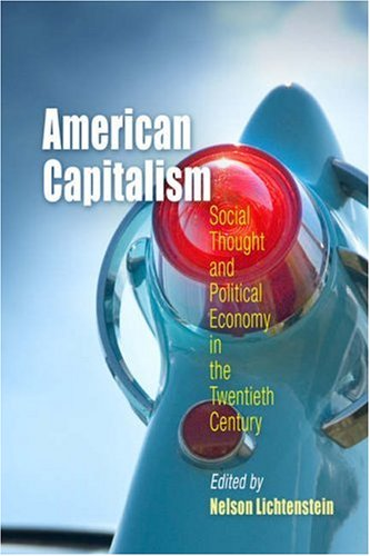 American Capitalism Social Thought and Political Economy in the Twentieth Century  2006 edition cover