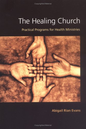 Healing Church Practical Programs for Health Ministries  1999 edition cover