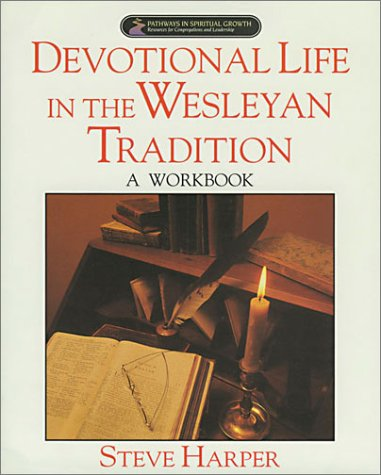 Devotional Life in the Wesleyan Tradition  Workbook  edition cover